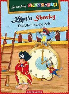 Käpt´n Sharky - Lernerfolg Vorschule - Uhr und Zeit...